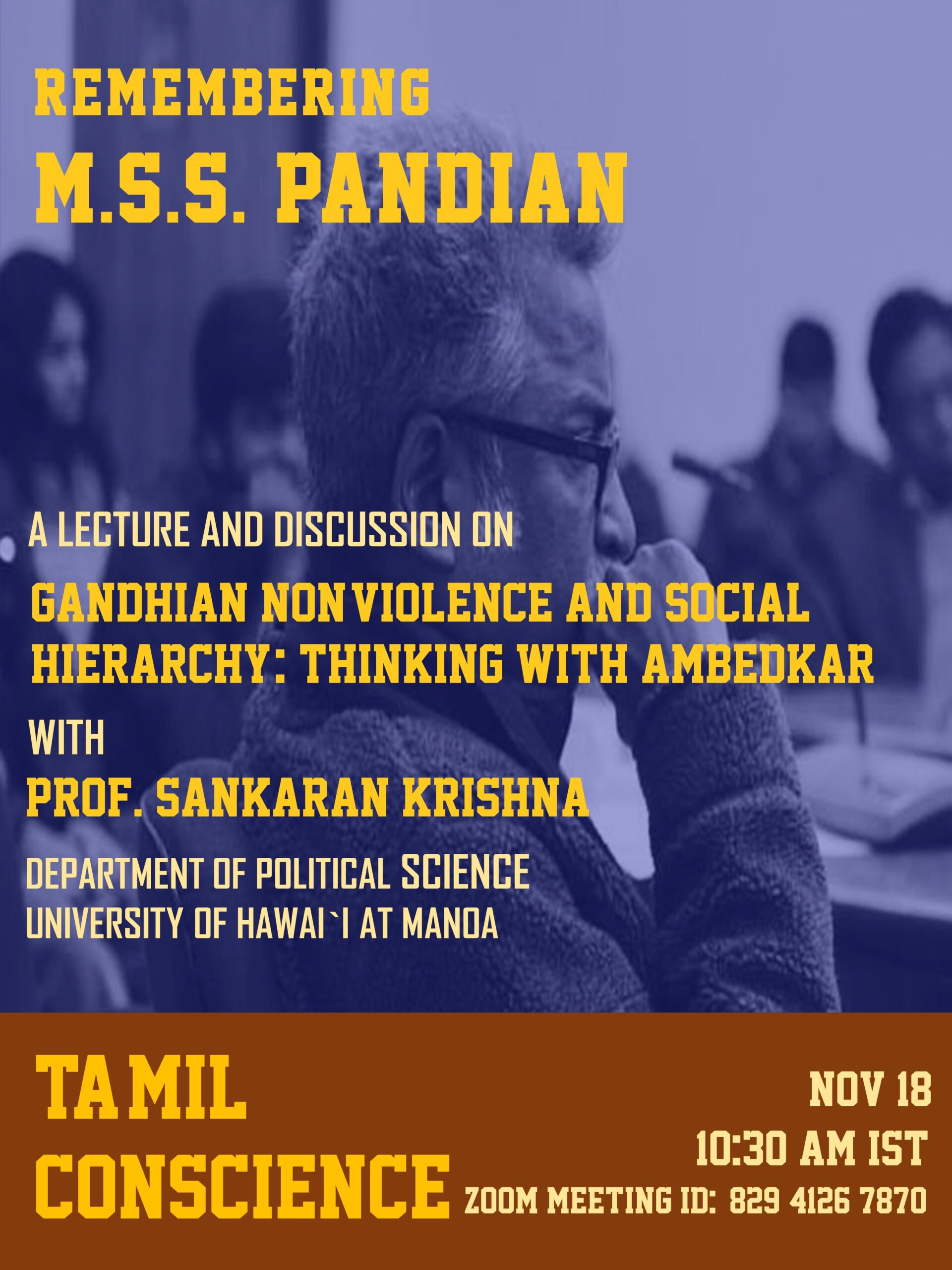 A lecture and discussion in remembrance of  Prof. M.S.S. Pandian delivered by Prof. Sankaran Krishna